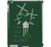 Take Ideas, Not Resources iPad Case/Skin