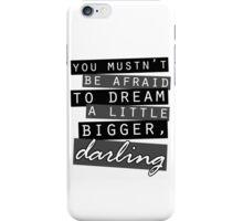 Dream Bigger iPhone Case/Skin