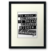 Dream Bigger Framed Print