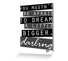 Dream Bigger Greeting Card