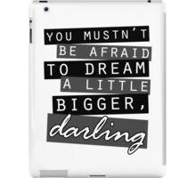 Dream Bigger iPad Case/Skin