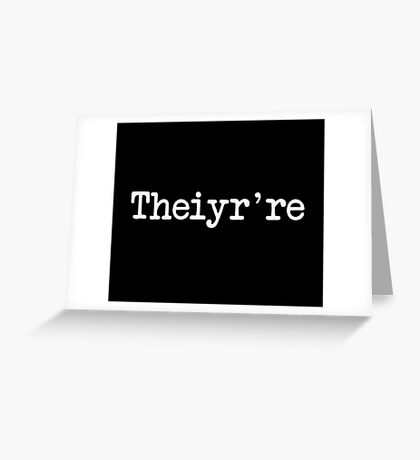 Theiyr're Their There They're Grammer Typo Greeting Card