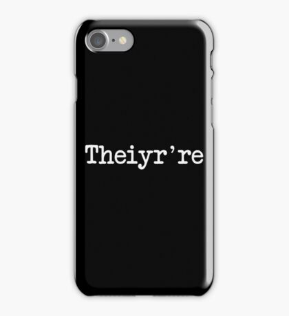 Theiyr're Their There They're Grammer Typo iPhone Case/Skin