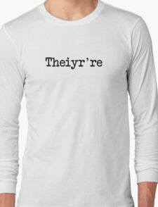 Theiyr're Their There They're Grammer Typo Long Sleeve T-Shirt