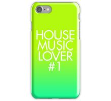 House Music Lover #1 iPhone Case/Skin