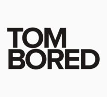Tom Bored - black by TriangleOG