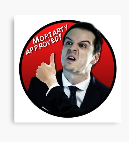 Moriarty Approved! Canvas Print