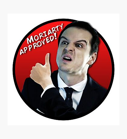 Moriarty Approved! Photographic Print