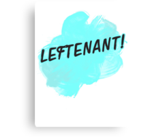LEFTENANT! Canvas Print