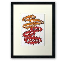 Bingo Bango Bongo Bish Bash Bosh Framed Print