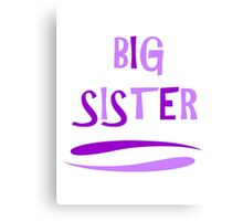 BIG SISTER Canvas Print