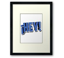 Hey Framed Print