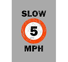 Slow 5 MPH Nautical Signage Photographic Print