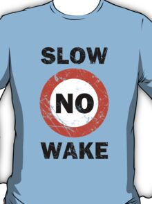 Slow No Wake Nautical Signage T-Shirt