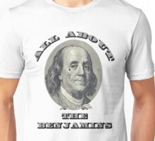 All About The Benjamins Unisex T-Shirt