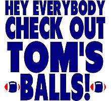 Check Out Tom's Balls! Photographic Print