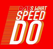 DAT's What Speed DO by SkipHarvey