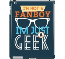 i am not a fanboy, i am just a geek iPad Case/Skin