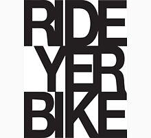 Ride Yer Bike Unisex T-Shirt