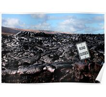 Road Closed - Lava Flow Poster