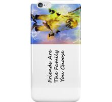 Friends Are The Family You Choose iPhone Case/Skin