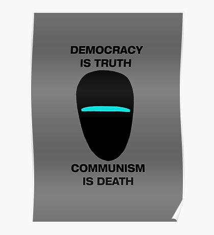Democracy is Truth - Communism is Death Poster