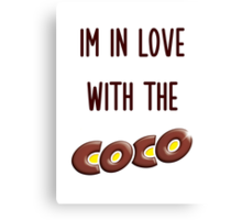 I'm in love with the Coco - O.T. Genasis Canvas Print