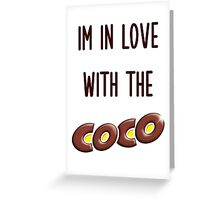 I'm in love with the Coco - O.T. Genasis Greeting Card
