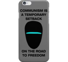 Communism is a Temporary Setback on the Road to Freedom iPhone Case/Skin
