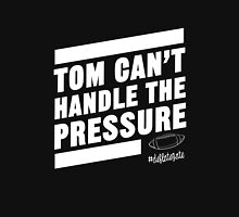 Deflate Gate - Tom Can't Handle the Pressure Unisex T-Shirt