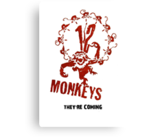TWELVE MONKEYS THEY'RE COMING SHIRT, STICKER, POSTER, CASES, SKINS, MUGS Canvas Print