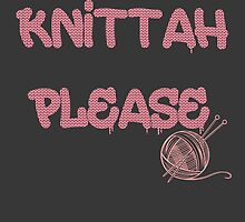 Knittah Please by DropDeadPlease