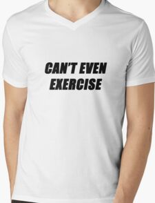 Can't Even Exercise - black Mens V-Neck T-Shirt