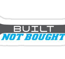 Built Not Bought JDM Sticker