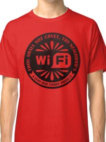 Your Neighbor's Wifi Classic T-Shirt