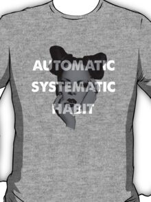Automatic Systematic Habit T-Shirt