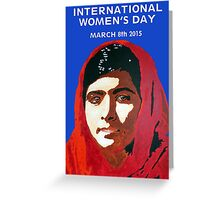 MALALA INTERNATIONAL WOMEN'S DAY Greeting Card