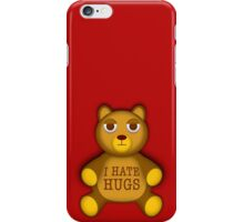 Teddy hates hugs iPhone Case/Skin