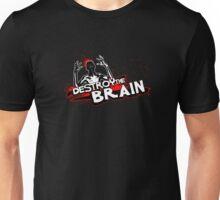Destroy the Brain Unisex T-Shirt