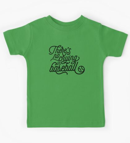 There's No Crying in Baseball Kids Tee