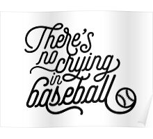 There's No Crying in Baseball Poster