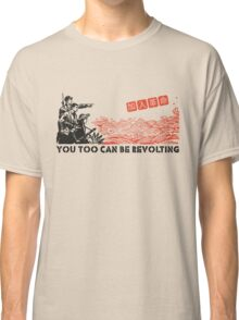 You too can be revolting! Classic T-Shirt