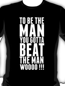 "Ric Flair ""Be The Man Quote""  T-Shirt"