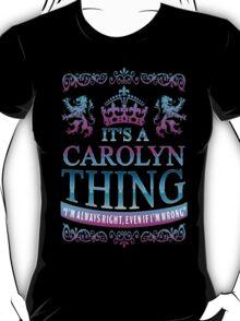 It's a CAROLYN Thing T-Shirt