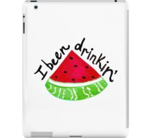 I Been Drinkin' Watermelon iPad Case/Skin