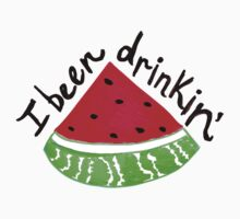 I Been Drinkin' Watermelon T-Shirt
