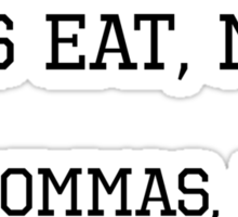 Use Commas, Don't Be A Psycho Sticker