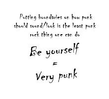 Be yourself = Very Punk Photographic Print
