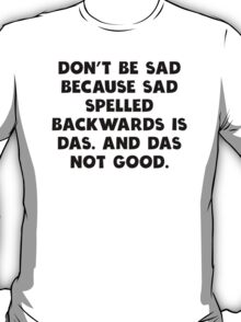 Das Not Good T-Shirt