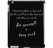 Be yourself = Very Punk black iPad Case/Skin